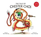 The Tale of Chester Choi (The Chinese Calendar Tales)