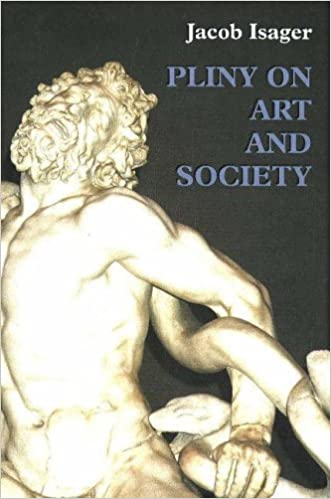 Book Pliny on Art and Society: The Elder Pliny's Chapters on the History of Art (Odense University classical studies)