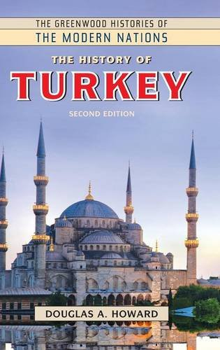 The History of Turkey, 2nd Edition (The Greenwood Histories of the Modern Nations)