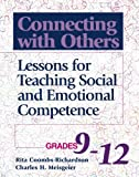 img - for Connecting With Others: Lessons for Teaching Social and Emotional Competence/Grades 9-12 book / textbook / text book