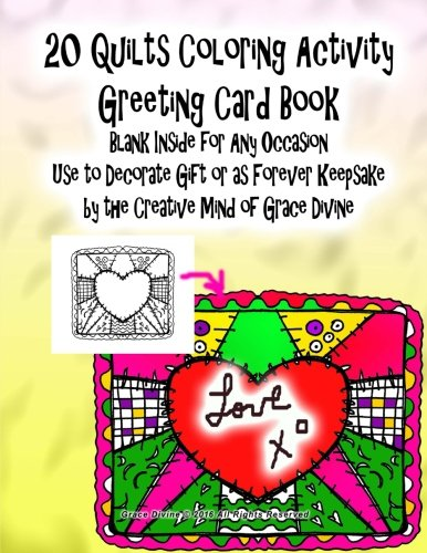 Read Online 20 Quilts Coloring Activity Greeting Card Book Blank Inside for Any Occasion Use to Decorate Gift or as Forever Keepsake by the Creative Mind of Grace Divine ebook