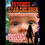 Psychics and Star Children: Who Are We Trying to Fool? | Paul Salmon