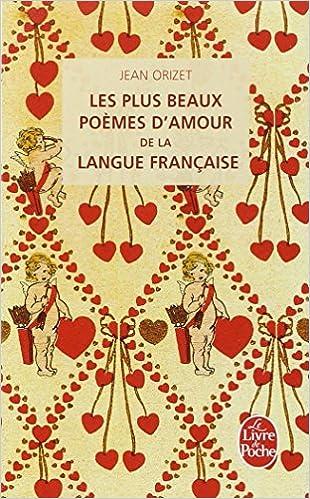 Les Plus Beaux Poemes Damour De La Langue Francaise Le