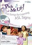 Li'L Pick Me Up! Fun Songs for Learning 200+ ASL Signs - Printed Book plus Enhanced Music CD plus Digital Download Activity Guide