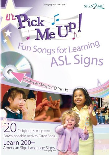 Li'L Pick Me Up! Fun Songs for Learning 200+ ASL Signs - Printed Book plus Enhanced Music CD plus Digital Download Activity Guide by Sign2me