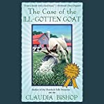 The Case of the Ill-Gotten Goat: Casebooks of Dr. McKenzie, Book 3 | Claudia Bishop