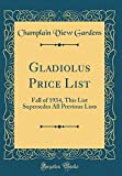 Amazon / Forgotten Books: Gladiolus Price List Fall of 1934, This List Supersedes All Previous Lists Classic Reprint (Champlain View Gardens)