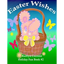 Easter Wishes (Holiday Fun) (Volume 2)