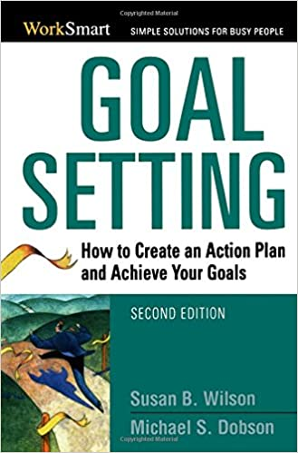 Goal Setting: How to Create an Action Plan and Achieve Your Goals ...