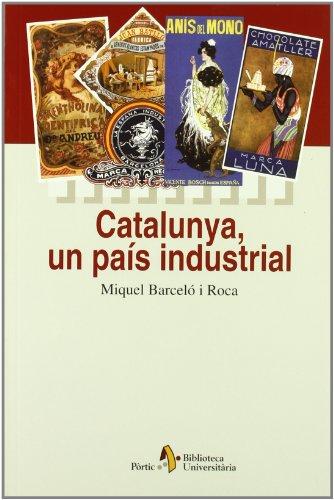 Catalunya, Un Pais Industrial