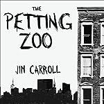 The Petting Zoo: A Novel | Jim Carroll