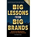 Big Lessons from Big Brands: Secrets from Big Business to Improve Your Small Business