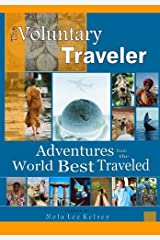 The Voluntary Traveler: Adventures from the Road Best Traveled Paperback