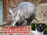 50 Mixed Up Facts About the Mish Mash Aardvark