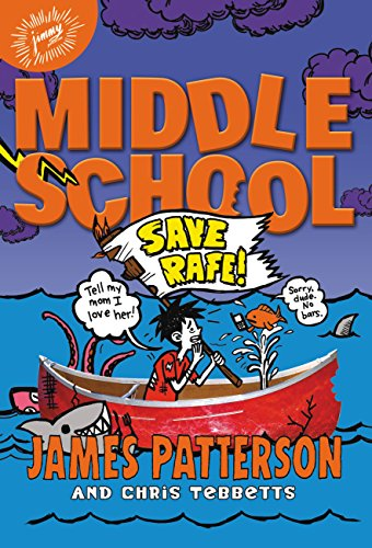 Middle School: Save Rafe! (Middle School series Book 6)