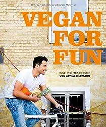 Vegan for Fun: Vegane Küche die Spass macht