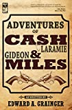 Front cover for the book Adventures of Cash Laramie and Gideon Miles by Edward A. Grainger