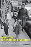 img - for From Vichy to the Sexual Revolution: Gender and Family Life in Postwar France book / textbook / text book