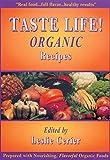 Taste Life! Organic Recipes