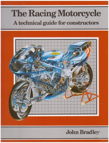 The Racing Motorcycle: A Technical Guide for Constructors, Volume 1 (v. 1)