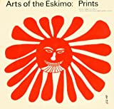 Arts of the Eskimo, Ernst Roch and Patrick Furneaux, 0827174004