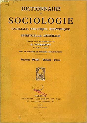 Dictionnaire de sociologie familiale, politique, économique, spirituelle, générale ; fascicules XXI-XXII : Campagne-Cercles. epub pdf