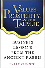 Values, Prosperity, and the Talmud: Business Lessons from the Ancient Rabbis Kindle Edition