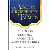 Values, Prosperity, and the Talmud: Business Lessons from the Ancient Rabbis (English Edition)