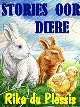 STORIES OOR DIERE (Afrikaans Edition) - Kindle edition by Rika du