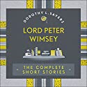 Lord Peter Wimsey: The Complete Short Stories Audiobook by Dorothy L Sayers Narrated by Jane McDowell