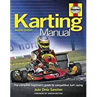 Karting Manual: The Complete Beginner's Guide to Competitive Kart Racing (Haynes Manuals)