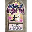 What A Tangled Wed (large print): a romantic comedy