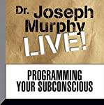 Programming Your Subconscious: Dr. Joseph Murphy LIVE! | Dr. Joseph Murphy