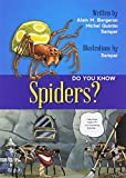 Did You Know? Spiders!, Alain M. Bergeron and Michel Quintin, 1554553024