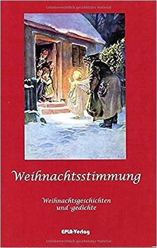 Weihnachtsstimmung: Weihnachtsgeschichten und -gedichte: Amazon.de ...