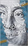 Lettres à Sophie Volland (French Edition)
