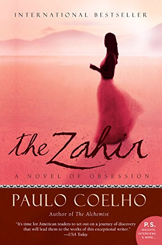 The Zahir: A Novel of Obsession Paperback – July 3, 2006 Paulo Coelho HarperOne 0060832819 General