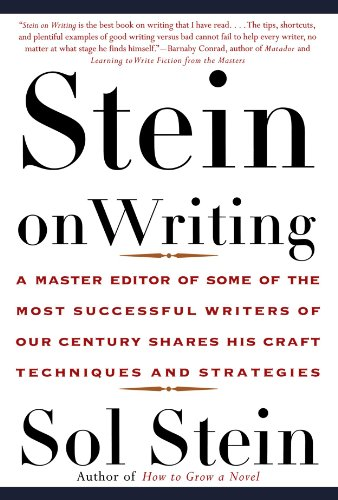 Stein-On-Writing-A-Master-Editor-of-Some-of-the-Most-Successful-Writers-of-Our-Century-Shares-His-Craft-Techniques-and-Strategies