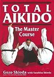 Total Aikido, Gozo Shioda, 1568364717