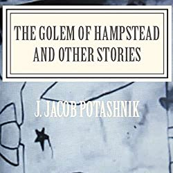 The Golem of Hampstead and Other Stories