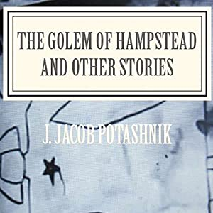 The Golem of Hampstead and Other Stories Audiobook