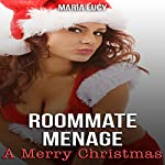 Roommate Menage: A Merry Christmas: A Holiday Bisexual Romance, Book 1 | Maria Lucy