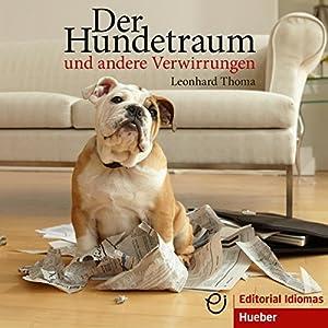 Der Hundetraum und andere Verwirrungen Hörbuch