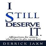 I Still Deserve It   Derrick E Jaxn