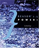Propellerhead Reason 2.5 Power! by Prager, Michael published by Muska & Lipman Publishing (2003)