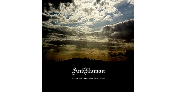 Eye of Newt and Other Ingredients by Antihuman on Amazon Music - Amazon.com