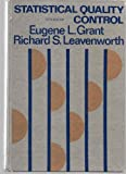 Statistical Quality Control, Eugene L. Grant and Richard S. Leavenworth, 0070241147
