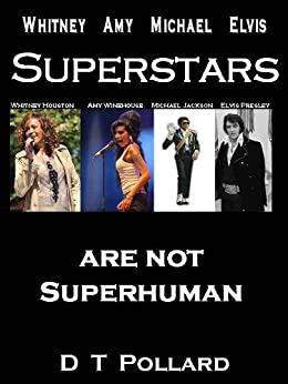 Whitney Amy Michael Elvis - Superstars are not Superhuman by [Pollard, D T]
