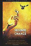Seconde Chance: Nous avons tous deux vies et la deuxième commence quand on se rend compte qu'on n'en a qu'une