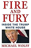 Fire and Fury: Inside the Trump White House Paperback
